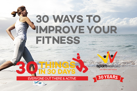 30 Ways to improve your fitness