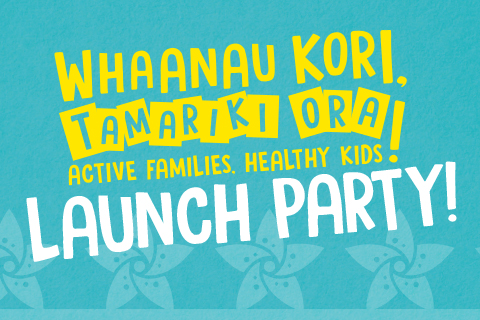 Whaanau Kori, Tamariki Ora - Active Families, Healthy Kids Launches
